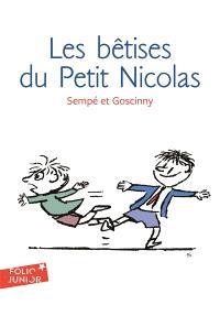 Les histoires inédites du petit Nicolas. Volume 1, Les bêtises du petit Nicolas