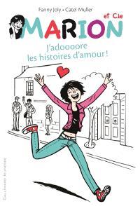 Marion & Cie. Volume 1, J'adoooore les histoires d'amour !