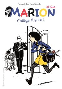 Marion et Cie. Volume 3, Collège, fuyons !