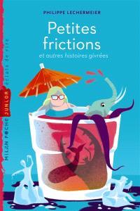 Petites frictions : et autres histoires givrées
