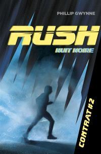 Rush. Volume 2, Nuit noire