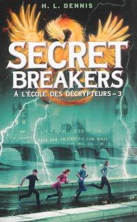 Secret breakers : à l'école des décrypteurs. Volume 3