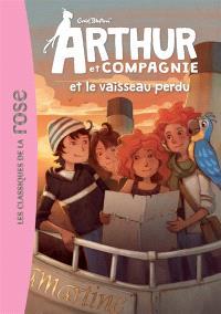 Arthur et compagnie. Volume 4, Arthur et compagnie et le vaisseau perdu