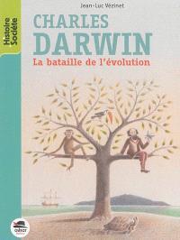 Charles Darwin : la bataille de l'évolution