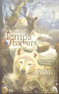 Chroniques des temps obscurs. Volume 1, Frère de loup
