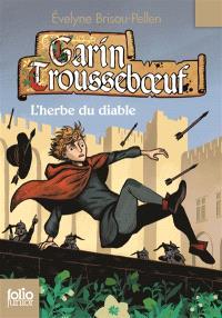 Garin Trousseboeuf, L'herbe du diable