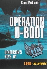 HB Henderson's boys. Volume 4, Opération U-boot