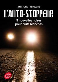 L'auto-stoppeur : 9 nouvelles noires pour nuits blanches
