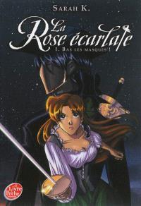 La rose écarlate. Volume 1, Bas les masques !