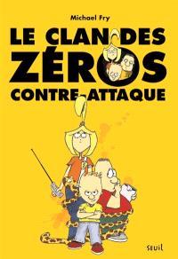 Le clan des zéros. Volume 1, Le clan des zéros contre-attaque