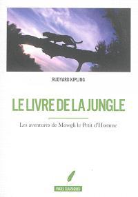 Le livre de la jungle : les aventures de Mowgli le petit d'homme