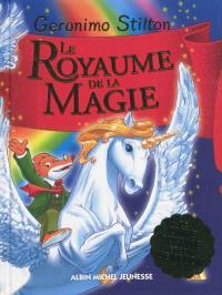 Le royaume de la fantaisie. Volume 3, Le royaume de la magie