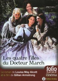 Les quatre filles du docteur March : le roman de Louisa May Alcott et le film de Gillian Armstrong