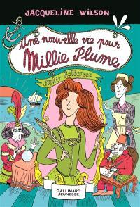 Millie Plume. Volume 2, Une nouvelle vie pour Millie Plume