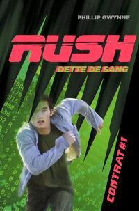 Rush. Volume 1, Dette de sang