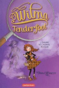 Wilma Tenderfoot. Volume 4, L'énigme de l'homme masqué