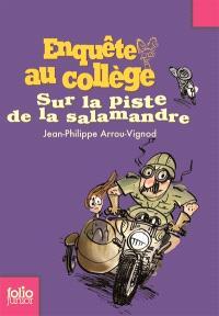 Enquête au collège. Volume 4, Sur la piste de la salamandre