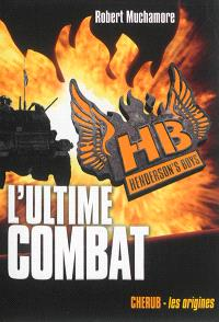 HB Henderson's boys. Volume 7, L'ultime combat