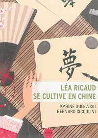 Léa Ricaud se cultive en Chine : roman jeunesse