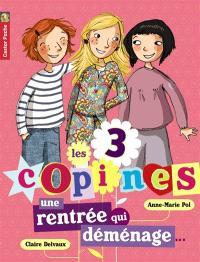 Les 3 copines. Volume 1, Une rentrée qui déménage