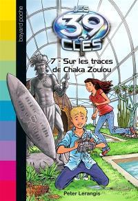 Les 39 clés. Volume 7, Sur les traces de Chaka Zoulou