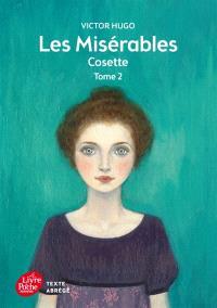 Les misérables. Volume 2, Cosette : texte abrégé