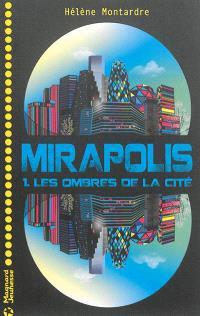 Mirapolis. Volume 1, Les ombres de la cité