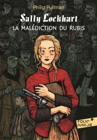 Sally Lockhart. Volume 1, La malédiction du rubis