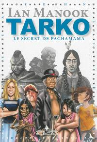 Tarko. Volume 2, Le secret de Pachamama