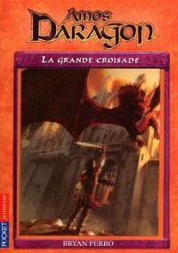 Amos Daragon. Volume 10, La grande croisade