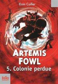 Artemis Fowl. Volume 5, Colonie perdue