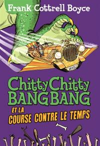 Chitty Chitty Bang Bang et la course contre le temps