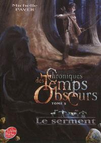 Chroniques des temps obscurs. Volume 5, Le serment