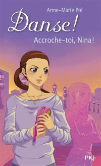 Danse !. Volume 34, Accroche-toi, Nina !