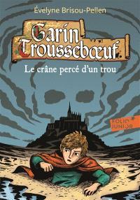Garin Trousseboeuf. Volume 9, Le crâne percé d'un trou