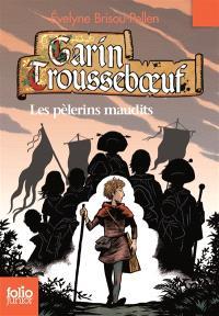Garin Trousseboeuf, Les pèlerins maudits