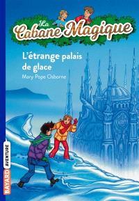 La cabane magique. Volume 27, L'étrange palais de glace