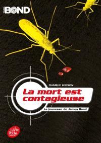 La jeunesse de James Bond. Volume 2, La mort est contagieuse