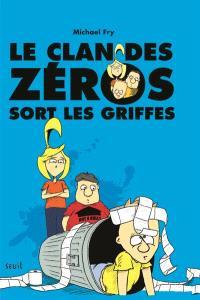Le clan des zéros. Volume 2, Le clan des zéros sort les griffes