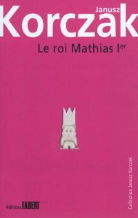 Le Roi Mathias Ier. Volume 1