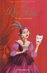 Les colombes du Roi-Soleil. Volume 9, Olympe comédienne