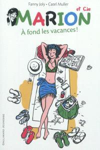 Marion & Cie. Volume 2, A fond les vacances !