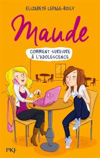 Maude, Comment survivre à l'adolescence