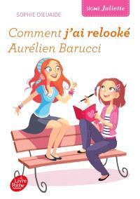 Signé Juliette. Volume 1, Comment j'ai relooké Aurélien Barucci