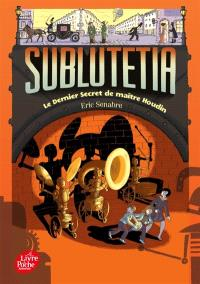 Sublutetia. Volume 2, Le dernier secret de maître Houdin
