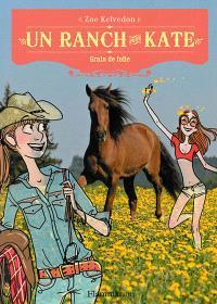 Un ranch pour Kate. Volume 6, Grain de folie