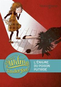 Wilma Tenderfoot. Volume 2, L'énigme du poison putride
