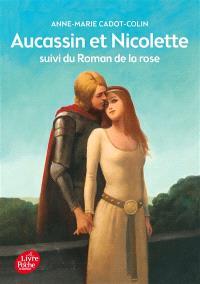 Aucassin et Nicolette; Suivi de Le roman de la rose