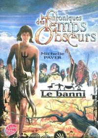 Chroniques des temps obscurs. Volume 4, Le banni