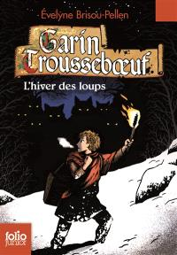 Garin Trousseboeuf, L'hiver des loups